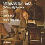 Johnny Raducanu -Jazz-in-Trio-Jazz-in-tara-mea